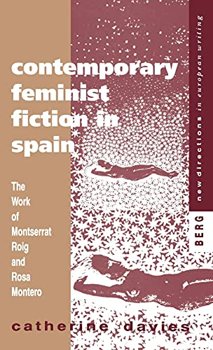 9781859730867: Contemporary Feminist Fiction in Spain: The Work of Montserrat Roig and Rosa Montero (New Directions in European Writing)