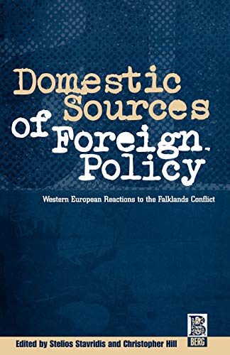 Domestic Sources of Foreign Policy: Western Europe Reactions to the Falklands Conflict.: ed. ...
