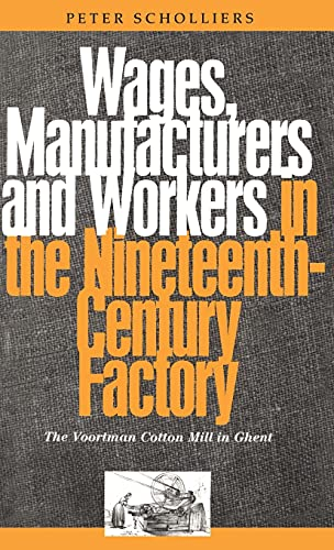 Wages, Manufacturers and Workers in the Nineteenth-Century Factory The Voortman Cotton Mill in ...