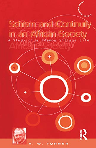 9781859731109: Schism and Continuity in an African Society: A Study of Ndembu Village Life (Classic Reprint Series)