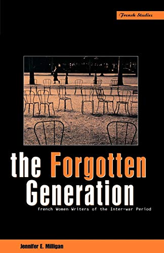 The Forgotten Generation: French Women Writers of the Inter-War Period (Berg French Studies): ...