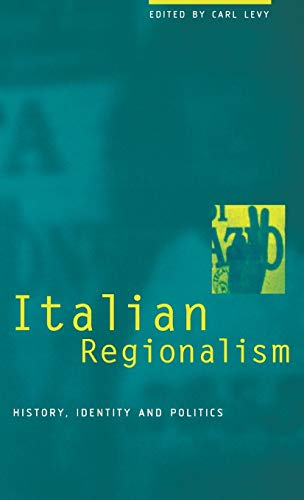 Italian regionalism : history , identity and politics.: Levy, Carl.