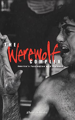 9781859731468: Werewolf Complex: America's Fascination with Violence (Global Issues Series)
