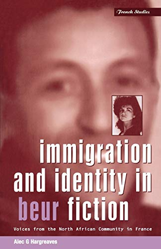 9781859731482: Immigration and Identity in Beur Fiction: Voices From the North African Community in France (Berg French Studies Series)