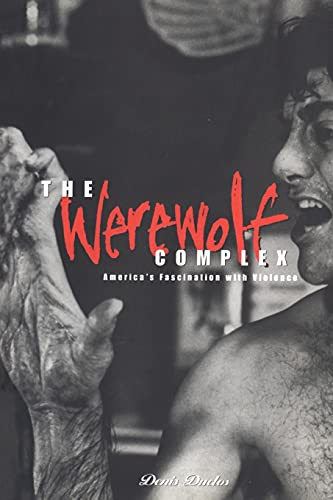 9781859731512: Werewolf Complex: America's Fascination with Violence (Global Issues Series)