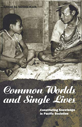 9781859731642: Common Worlds and Single Lives: Constituting Knowledge in Pacific Societies (Explorations in Anthropology)
