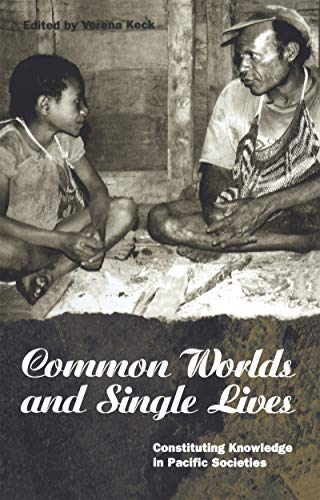 9781859731697: Common Worlds and Single Lives: Constituting Knowledge in Pacific Societies (Explorations in Anthropology)