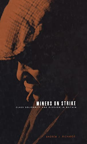 9781859731727: Miners on Strike: Class Solidarity and Division in Britain