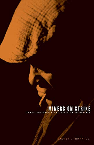 9781859731772: Miners on Strike: Class Solidarity and Division in Britain (Economies of Asia)