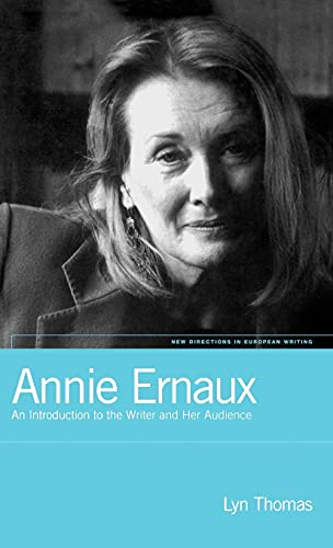 9781859732076: Annie Ernaux: An Introduction to the Writer and Her Audience (New Directions in European Writing)