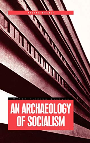 9781859732120: An Archaeology of Socialism (Materializing Culture)