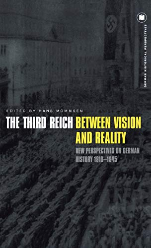 The Third Reich between vision and reality : new perspectives on German history , 1918-1945.: ...