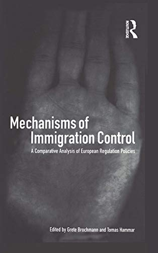 9781859732724: Mechanisms of Immigration Control: A Comparative Analysis of European Regulation Policies