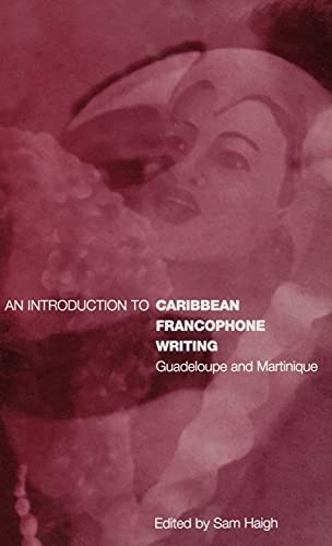 9781859732939: An Introduction to Caribbean Francophone Writing: Guadeloupe and Martinique (Berg French Studies)
