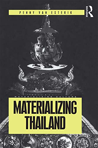 Materializing Thailand (Materializing Culture) (1859733115) by Penny Van Esterik