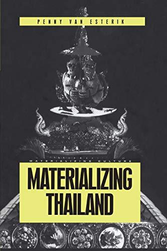 Materializing Thailand (Materializing Culture): Van Esterik, Penny