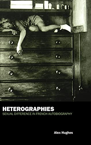 Heterographies: Sexual Difference in French Autobiography.: Hughes, Alex.