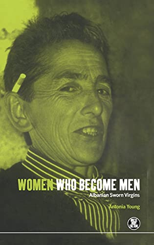 9781859733356: Women Who Become Men: Albanian Sworn Virgins (Dress, Body, Culture)