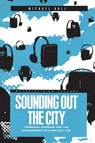 9781859733424: Sounding Out the City: Personal Stereos and the Management of Everyday Life (Materializing Culture)