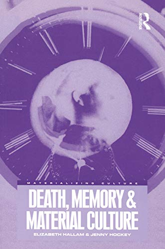 Death, Memory and Material Culture (Materializing Culture) (9781859733790) by Elizabeth Hallam; Jenny Hockey