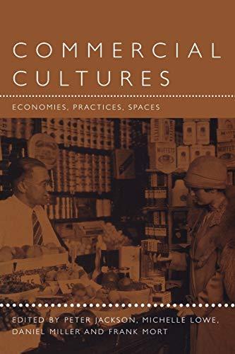 9781859733820: Commercial Cultures: Economies, Practices, Spaces (Leisure, Consumption and Culture)
