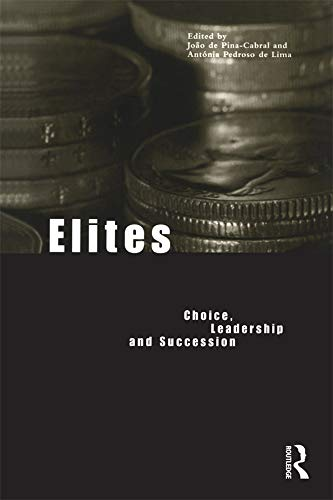 9781859733998: Elites: Choice, Leadership and Succession