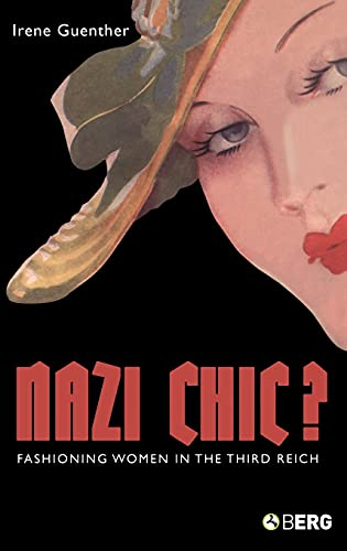 9781859734001: Nazi 'Chic'?: Fashioning Women in the Third Reich (Dress, Body, Culture)