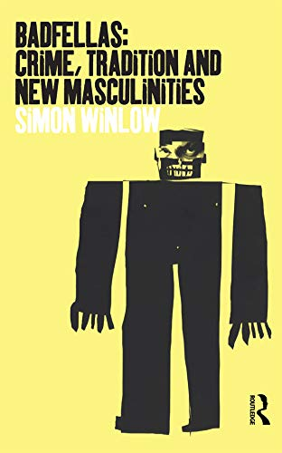 9781859734094: Badfellas: Crime, Tradition and New Masculinities