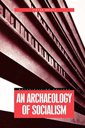 9781859734261: An Archaeology of Socialism (Materializing Culture)