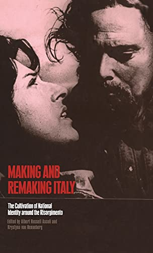 9781859734476: Making and Remaking Italy: The Cultivation of National Identity Around the Risorgimento