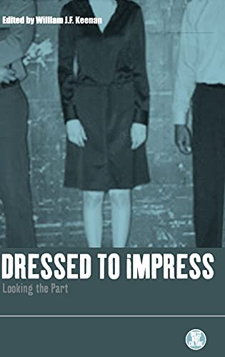 9781859734551: Dressed to Impress: Looking the Part (Dress, Body, Culture)
