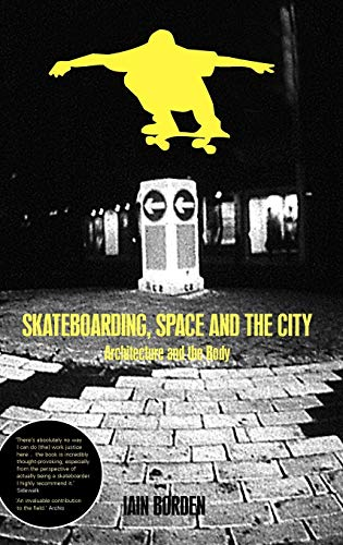 9781859734889: Skateboarding, Space and the City: Architecture and the Body