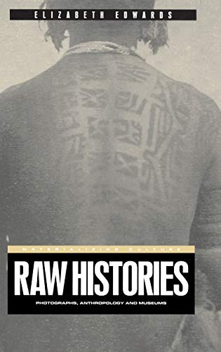 9781859734926: Raw Histories: Photographs, Anthropology and Museums