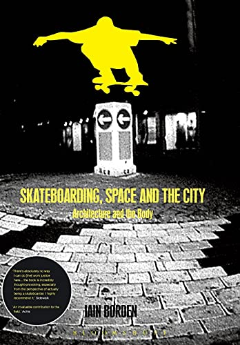 9781859734933: Skateboarding, Space and the City: Architecture and the Body