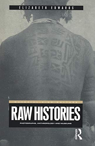 9781859734971: Raw Histories: Photographs, Anthropology and Museums