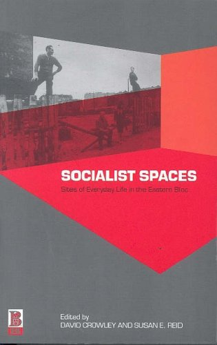 9781859735336: Socialist Spaces: Sites of Everyday Life in the Eastern Bloc