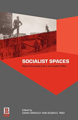 9781859735381: Socialist Spaces: Sites of Everyday Life in the Eastern Bloc