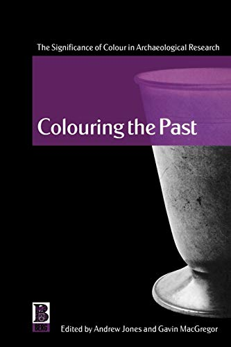 9781859735473: Colouring the Past: The Significance of Colour in Archaeological Research