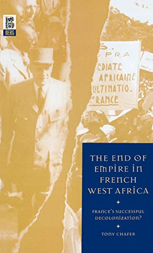 9781859735527: The End of Empire in French West Africa: France's Successful Decolonization?