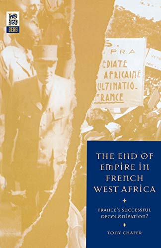 9781859735572: The End of Empire in French West Africa: France's Successful Decolonization?