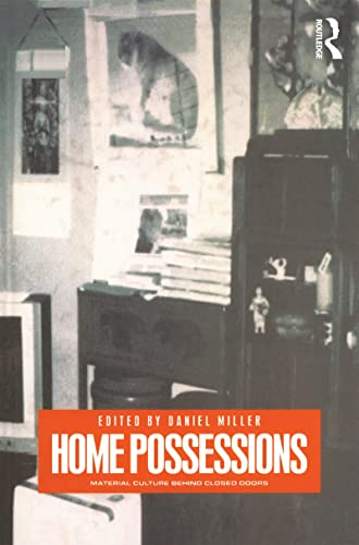 Home Possessions: Material Culture Behind Closed Doors (Materializing Culture)