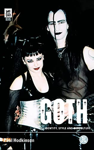9781859736005: Goth: Identity, Style and Subculture (Dress, Body, Culture)