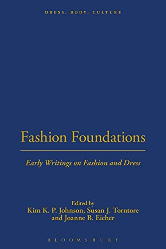 Fashion Foundations: Early Writings on Fashion and: Editor-Kim K. P.