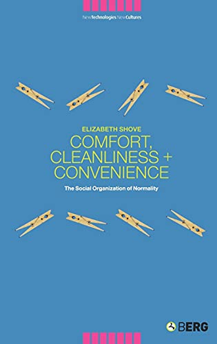 9781859736258: Comfort, Cleanliness and Convenience: The Social Organization of Normality (New Technologies / New Cultures)