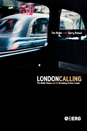 9781859736289: London Calling: The Middle Classes and the Remaking of Inner London