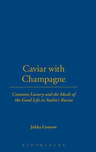 9781859736333: Caviar with Champagne: Common Luxury and the Ideals of the Good Life in Stalin's Russia (Leisure, Consumption and Culture)