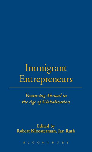 Immigrant entrepreneurs venturing abroad in the age of globalization.: Kloosterman, Robert., Rath, ...