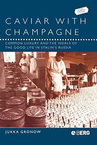 9781859736388: Caviar With Champagne: Common Luxury and the Ideals of the Good Life in Stalin's Russia