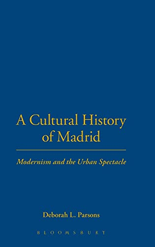 9781859736463: A Cultural History of Madrid: Modernism and the Urban Spectacle