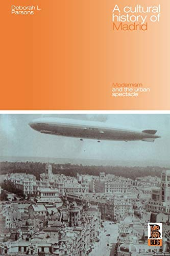9781859736517: A Cultural History of Madrid: Modernism and the Urban Spectacle